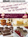 House My Ebook Publishing - 35 Delicious Cake Recipes [eKönyv: epub,  mobi]