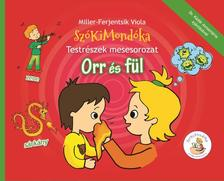 Miller Ferjentsik Viola - Orr és fül - Testrészek mesesorozat
