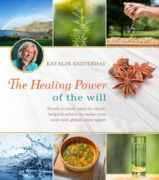 Katalin Eszterhai - The Healing Power of the Will