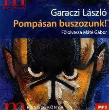 Garaczi László - POMPÁSAN BUSZOZUNK - HANGOSKÖNYV
