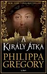 Philippa Gregory - A király átka<!--span style='font-size:10px;'>(G)</span-->