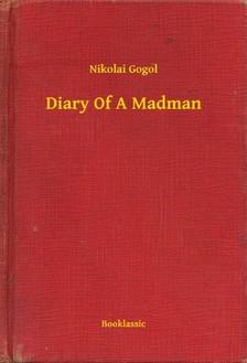 Gogol, Nikolai - Diary Of A Madman [eKönyv: epub, mobi]