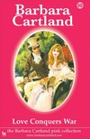 Barbara Cartland - Love Conquers War [eKönyv: epub,  mobi]