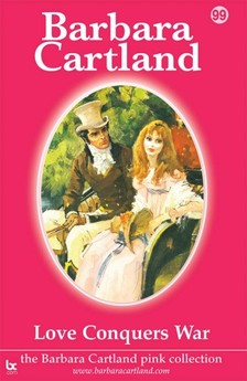 Barbara Cartland - Love Conquers War [eKönyv: epub, mobi]
