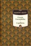 Karinthy Frigyes - Utazás Faremidóba / Capillária [antikvár]
