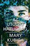 Mary Kubica - Az utolsó hazugság [eKönyv: epub, mobi]<!--span style='font-size:10px;'>(G)</span-->