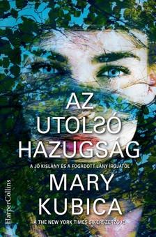 Mary Kubica - Az utolsó hazugság [eKönyv: epub, mobi]