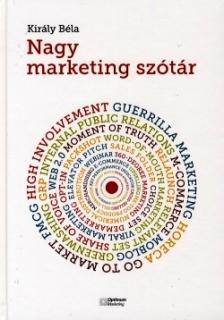 Király Béla - Nagy marketing szótár