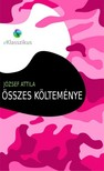 JÓZSEF ATTILA - József Attila összes költeménye [eKönyv: pdf, epub, mobi]