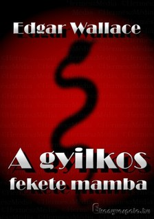 Edgar Wallace - A gyilkos fekete mamba [eKönyv: epub, mobi]
