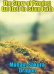 Dragon Muham Sakura - The Story of Prophet Lut (Lot) In Islam Faith [eKönyv: epub, mobi]
