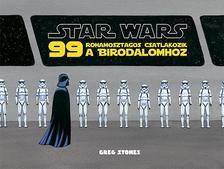 .- - Star Wars - 99 rohamosztagos csatlakozik a Birodalomhoz