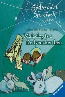 Alexandra Fischer-Hunold - MALACLOPÁS A KEDVENCKERTBEN - SÓDERVÁRI SHERLOCK BÁRÓ ###