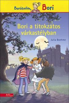 Julia Boehme - Bori a titokzatos várkastélyban - Barátnőm, Bori