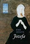 Bíró Kriszta - Jozefa [eKönyv: epub, mobi]<!--span style='font-size:10px;'>(G)</span-->