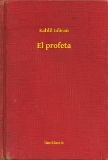Kahlil Gibran - El profeta [eKönyv: epub, mobi]