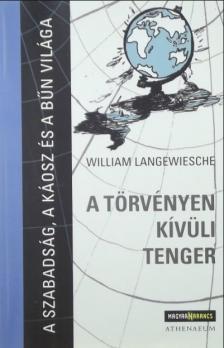 William Langewiesche - A törvényen kívüli tenger