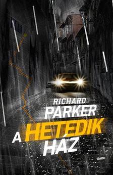 Richard Parker - A hetedik ház