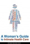 House My Ebook Publishing - A Woman's Guide to Intimate Health Care [eKönyv: epub, mobi]