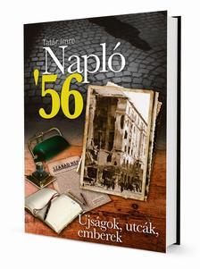Tatár Imre - Napló '56. - Újságok, utcák, emberek