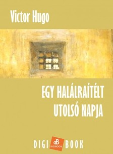Victor Hugo - Egy halálraítélt utolsó napja [eKönyv: epub, mobi]