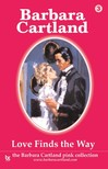 Barbara Cartland - Love Finds The Way [eKönyv: epub,  mobi]
