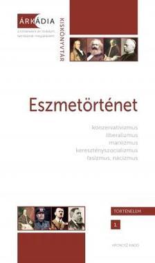 Dévényi Anna - Gőzsy Zoltán (szerk.) - Eszmetörténet Árkádia Kiskönyvtár - Történelem 1.