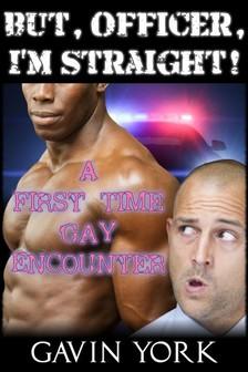 York Gavin - But Officer, I'm Straight! [eKönyv: epub, mobi]