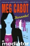 Cabot, Meg - KARAMBOL - A MEDIÁTOR 3. - TÖK JÓ KÖNYVEK<!--span style='font-size:10px;'>(G)</span-->