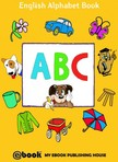House My Ebook Publishing - ABC - English Alphabet Book [eKönyv: epub,  mobi]