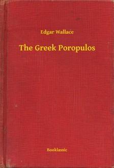 Edgar Wallace - The Greek Poropulos [eKönyv: epub, mobi]