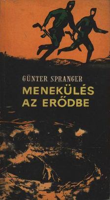 Spranger, Günter - Menekülés az erődbe [antikvár]