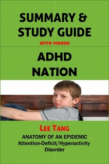 Tang Lee - Summary & Study Guide - ADHD Nation [eKönyv: epub, mobi]