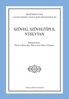 Tátrai Tibor, Tolcsvai Nagy Gábor - Szöveg, szövegtípus, nyelvtan