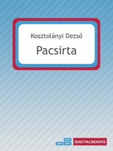 KOSZTOLÁNYI DEZSŐ - Pacsirta [eKönyv: epub, mobi]