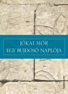 JÓKAI MÓR - Egy bujdosó naplója [eKönyv: epub, mobi]