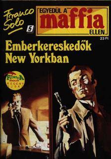 Franco Solo - Emberkereskedők New Yorkban [antikvár]