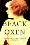 Atherton Gertrude Franklin Horn - Black Oxen [eKönyv: epub,  mobi]