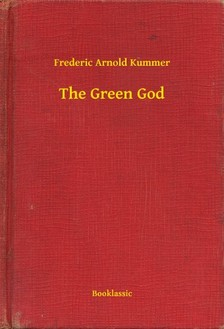 Kummer Frederic Arnold - The Green God [eKönyv: epub, mobi]