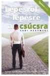 Sabi Hegymegi - Lépésről lépésre a csúcsra - Kalauz és boldogabb, sikeresebb élethez [eKönyv: epub, mobi]<!--span style='font-size:10px;'>(G)</span-->