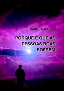 Marques Daniel - Porque é que as pessoas boas sofrem [eKönyv: epub, mobi]