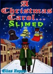 Reimarie Cabalu Elias Zapple, - A Christmas Carol... Slimed [eKönyv: epub,  mobi]