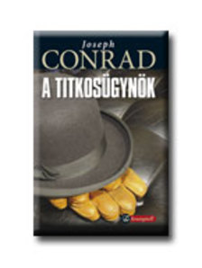 Conrad Joseph - A TITKOSÜGYNÖK - ARANYTOLL - KEMÉNY BORÍTÓS