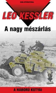 Leo Kessler - A NAGY MÉSZÁRLÁS - A HÁBORÚ KUTYÁI 26.
