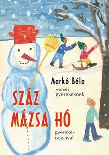 MARKÓ BÉLA - Száz mázsa hó