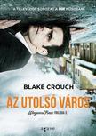 Blake Crouch - Az utolsó város