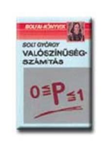 SOLT GYÖRGY - VALÓSZINŰSÉGSZÁMÍTÁS