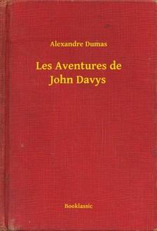 Alexandre DUMAS - Les Aventures de John Davys [eKönyv: epub, mobi]
