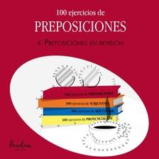 Languages Parolas - 100 ejercicios de preposiciones - 4. Preposiciones en revisión [eKönyv: epub, mobi]