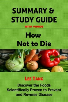 Tang Lee - Summary & Study Guide - How Not to Die [eKönyv: epub, mobi]